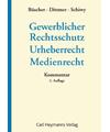 Gewerblicher Rechtsschutz - Urheberrecht - Medienrecht Kommentar