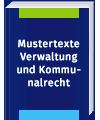 Mustertexte und Checklisten Verwaltung und Kommunalrecht